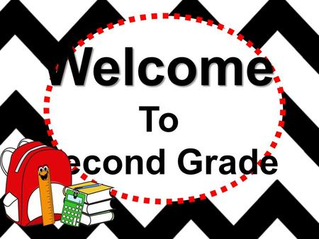 Welcome To Second Grade Second Grade Teachers Mrs. Sheri Capper  Mrs. Amy Downey