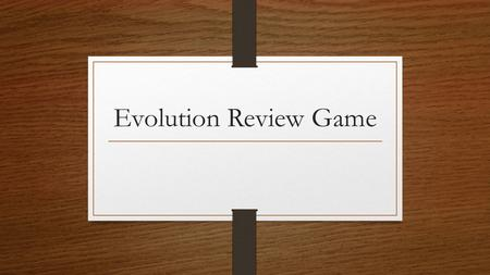 Evolution Review Game.