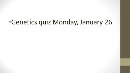 Genetics quiz Monday, January 26. Dihybrid Cross TtRr x TtRr.