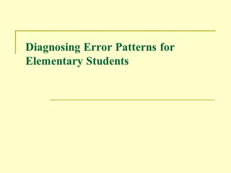 Diagnosing Error Patterns for Elementary Students.