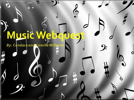 By: Candace and Camille Williams Music Webquest. Oh no!! An outbreak of music loss has swept the entire nation! No one, including Mrs. Piccolo the music.