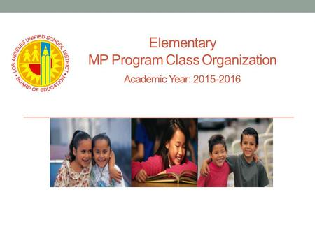 Elementary MP Program Class Organization Academic Year: 2015-2016.