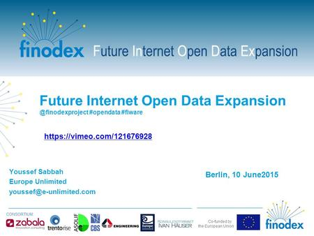 Future Internet Open Data #opendata #fiware Youssef Sabbah Europe Unlimited Berlin, 10 June2015 https://vimeo.com/121676928.