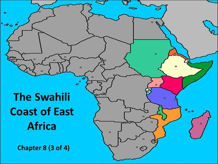 The Swahili Coast of East Africa Chapter 8 (3 of 4)