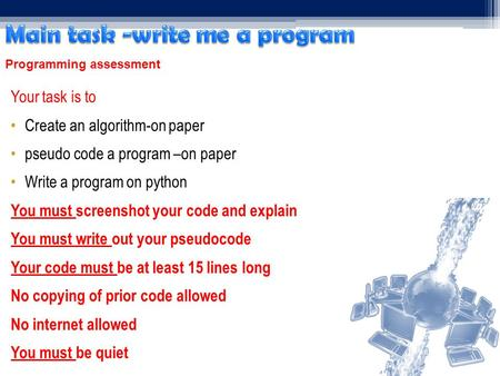 Your task is to Create an algorithm-on paper pseudo code a program –on paper Write a program on python You must screenshot your code and explain You must.