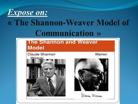 Expose on: « The Shannon-Weaver Model of Communication »