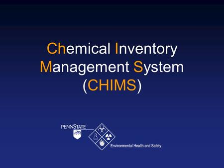 Chemical Inventory Management System (CHIMS). George Conklin Chemical Inventory Coordinator Environmental Health and Safety 6 Eisenhower Parking Deck.