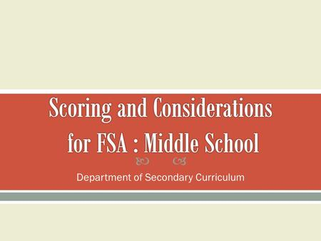  Department of Secondary Curriculum.  Language Arts Florida Standards (LAFS)  Test Specifications for Florida Standards Assessment (FSA) and FSA Writing.