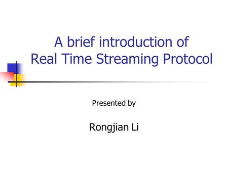 A brief introduction of Real Time Streaming Protocol