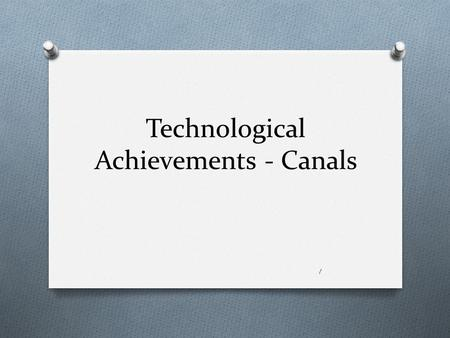Technological Achievements - Canals 1. REVIEW O Imperialism – Political & economic control of another country O After setbacks in North America, imperialism.