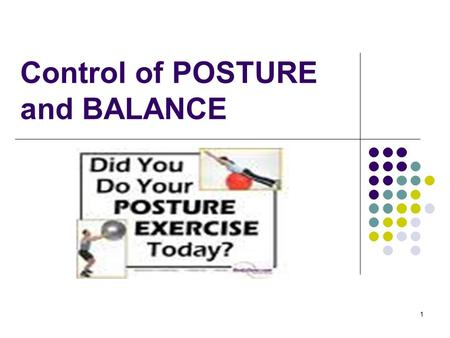 Control of POSTURE and BALANCE
