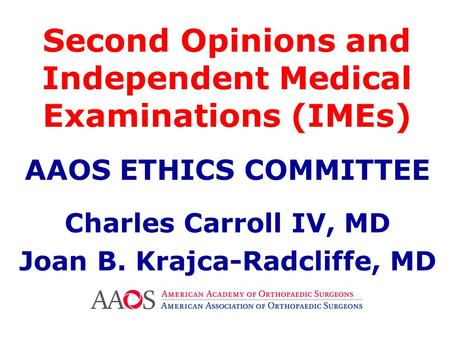 Second Opinions and Independent Medical Examinations (IMEs)