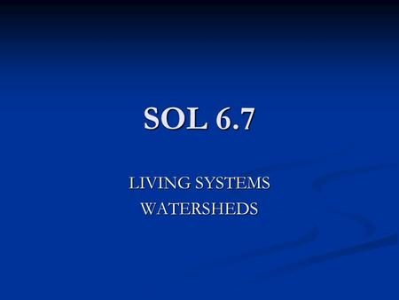 LIVING SYSTEMS WATERSHEDS