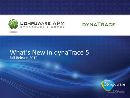 What's New in dynaTrace 5 Fall Release 2012. Mainframe Support.