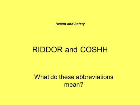 Health and Safety RIDDOR and COSHH