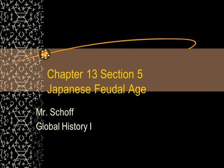 Chapter 13 Section 5 Japanese Feudal Age