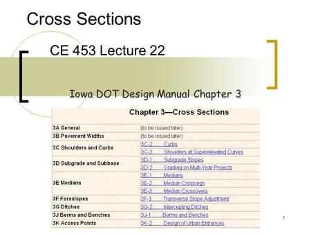 Cross Sections CE 453 Lecture 22 Iowa DOT Design Manual Chapter 3.