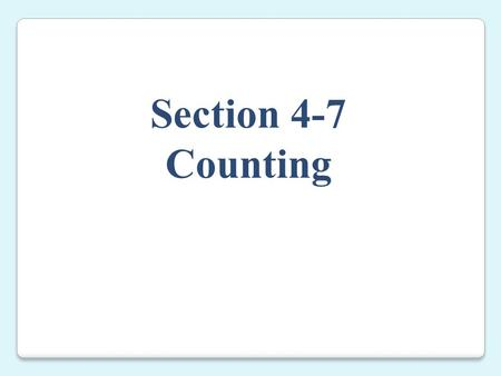 Section 4-7 Counting.