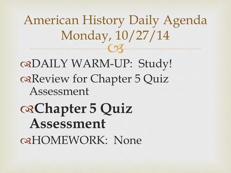American History Daily Agenda Monday, 10/27/14