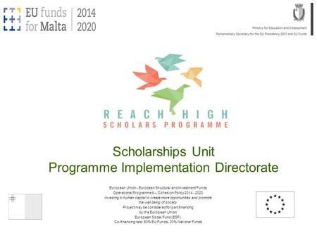 Scholarships Unit Programme Implementation Directorate European Union - European Structural and Investment Funds Operational Programme II – Cohesion Policy.