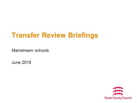 Transfer Review Briefings