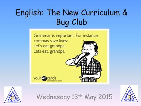 English: The New Curriculum & Bug Club Wednesday 13 th May 2015.