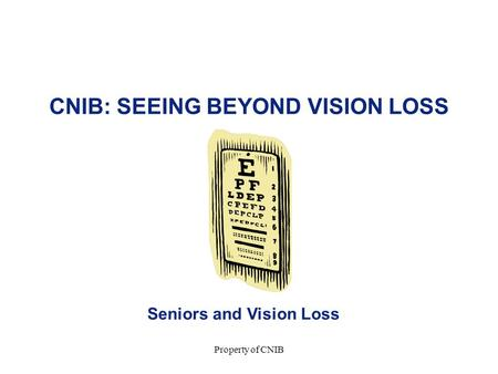 CNIB: SEEING BEYOND VISION LOSS