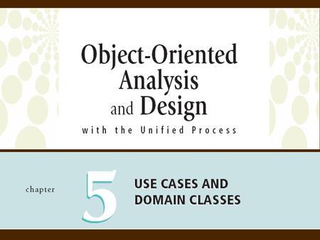 2Object-Oriented Analysis and Design with the Unified Process Events and Use Cases  Use case  Activity the system carries out  Entry point into the.