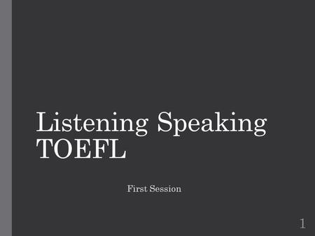 Listening Speaking TOEFL