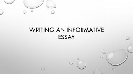 Writing an Informative Essay