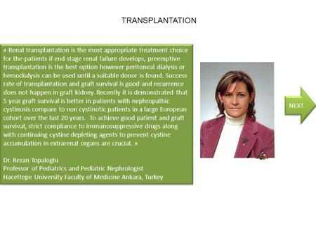 « Renal transplantation is the most appropriate treatment choice for the patients if end stage renal failure develops, preemptive transplantation is the.