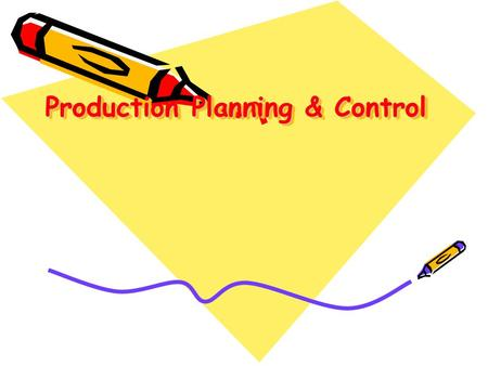 Production Planning & Control