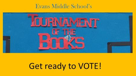 Evans Middle School's Get ready to VOTE! Here are our sweet sixteen books! From the Prairie's Conference: