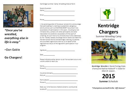 Kentridge Chargers Summer Wrestling Camp Information Kentridge Wrestlers Derek Freitag-State Champ and Nathan Hobbs 8 th in State for 2014-15 season. 2015.
