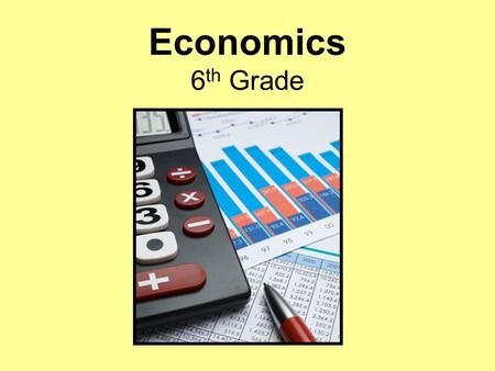Economics 6 th Grade. producer People and/or companies which make and supply goods and services.