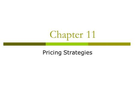 Chapter 11 Pricing Strategies.