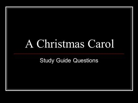 A Christmas Carol Study Guide Questions.