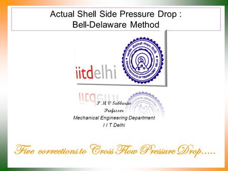 Actual Shell Side Pressure Drop : Bell-Delaware Method