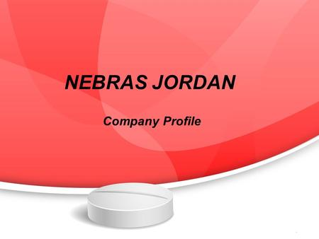 NEBRAS JORDAN Company Profile. Purpose NEBRAS is established To be specialized in marketing and distribution of pharmaceutical products, food supplements.