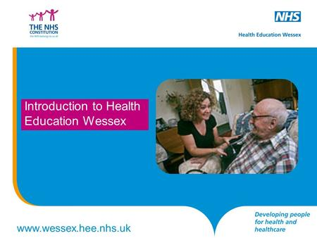 Www.wessex.hee.nhs.uk Introduction to Health Education Wessex.