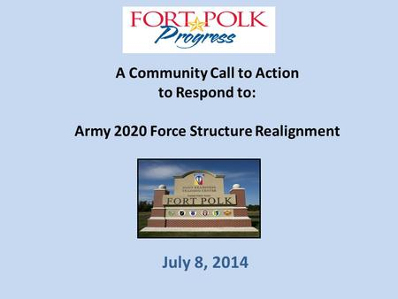 A Community Call to Action to Respond to: Army 2020 Force Structure Realignment July 8, 2014.