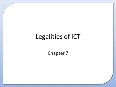 Legalities of ICT Chapter 7.
