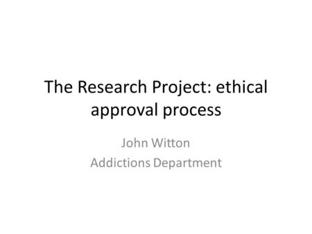 The Research Project: ethical approval process