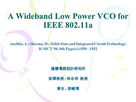 A Wideband Low Power VCO for IEEE a