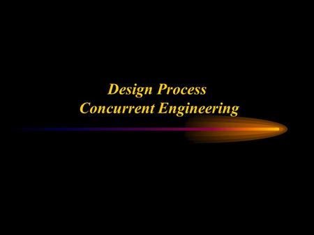 Ken Youssefi Introduction to Engineering – E10 1 Design Process Concurrent Engineering.