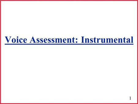 Voice Assessment: Instrumental