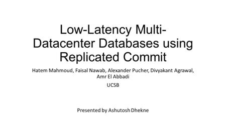 Low-Latency Multi-Datacenter Databases using Replicated Commit