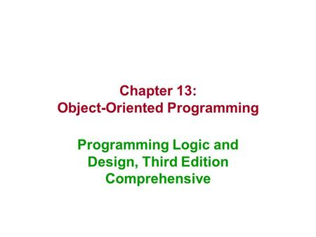 chapter 3 programming logic and design 1 programming logic and design sixth edition chapter 1 an overview of computers and programming objectives in this chapter, you will learn about: •computer systems.