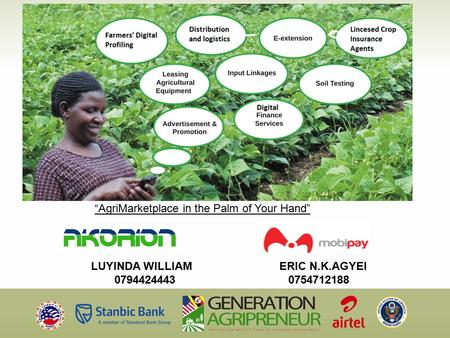 """AgriMarketplace in the Palm of Your Hand"" LUYINDA WILLIAM ERIC N.K.AGYEI 07944244430754712188."