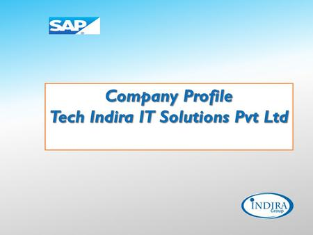 Company Profile Incorporated in the year 2000 Tech Indira IT Solutions Pvt. Ltd. is an emerging Information Technology Services provider; dedicated to.